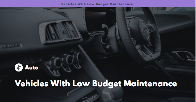 Vehicles With Low Budget Maintenance