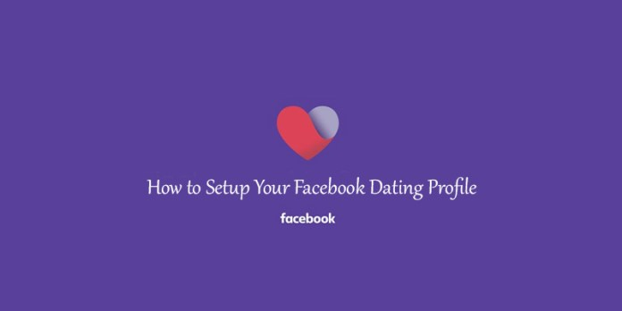 How to Setup Your Facebook Dating Profile – Facebook Facebook Dating   Create my Facebook Dating Profile